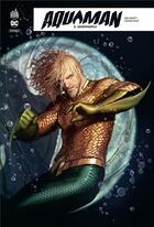 Couverture du livre « Aquaman rebirth T.3 ; underworld » de Stjepan Sejic et Dan Abnett aux éditions Urban Comics