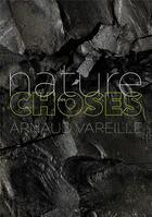 Couverture du livre « La nature des choses » de Arnaud Vareille aux éditions Trans Photographic Press