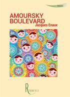 Couverture du livre « Amoursky boulevard » de Jacques Enaux aux éditions La Remanence