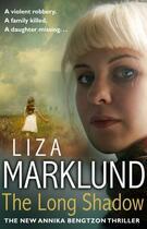Couverture du livre « The Long Shadow » de Liza Marklund aux éditions Editions Racine
