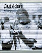 Couverture du livre « OUTSIDERS - ART BY PEOPLE » de Steve Lazarides aux éditions Random House Uk