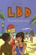 Couverture du livre « LBD t.3 ; toutes pour une » de Grace Dent aux éditions Gallimard-jeunesse