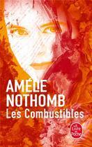 Couverture du livre « Les combustibles » de Amélie Nothomb aux éditions Lgf