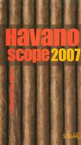 Couverture du livre « Havanoscope (édition 2007) » de Jean-Alphonse Richard aux éditions Solar
