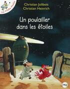 Couverture du livre « Les P'tites Poules T.2 ; un poulailler dans les étoiles » de Christian Jolibois et Christian Heinrich aux éditions Pocket Jeunesse