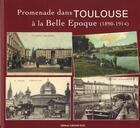 Couverture du livre « Promenade dans Toulouse à la belle époque (1890-1914) » de Jacques Arlet aux éditions Grand Sud