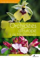 Couverture du livre « Guide découverte des orchidées d'Europe & de Méditerranée » de Rolf Kuhn et Henrick Pederson et Philip Cribb aux éditions Biotope