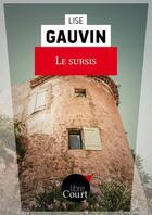 Couverture du livre « Le sursis » de Lise Gauvin aux éditions Libre Court