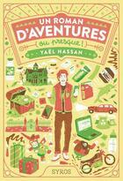 Couverture du livre « Un roman d'aventures (ou presque) » de Yael Hassan aux éditions Syros