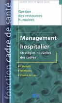 Couverture du livre « Management hospitalier. strategies nouvelles des cadres. concepts. methodes. etu » de Hart aux éditions Lamarre