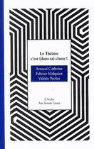 Couverture du livre « Le théâtre c'est (dans ta) classe ! » de Fabrice Melquiot et Arnaud Cathrine et Valerie Poirier aux éditions L'arche