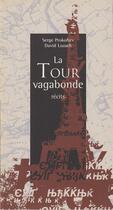 Couverture du livre « La tour vagabonde » de Serge Prokofiev et David Lozach aux éditions Alternatives