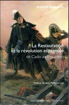 Couverture du livre « La Restauration et la Révolution espagnole » de Antoine Roquette aux éditions Felin