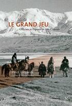 Couverture du livre « Le grand jeu ; officiers et espions en Asie Centrale » de Peter Hopkirk aux éditions Nevicata