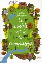 Couverture du livre « Le diable vit à la campagne » de Rachel Johnson aux éditions Fallois