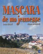 Couverture du livre « Mascara de ma jeunesse ; 1935-1962 » de Louis Abadie et Gilbert Leverone aux éditions Gandini Jacques
