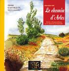 Couverture du livre « Regards sur le chemin d'Arles » de Pierre Castillou aux éditions Prng