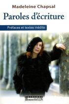 Couverture du livre « Paroles d'écriture » de Madeleine Chapsal aux éditions Bordessoules