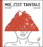 Couverture du livre « Moi, c'est Tantale » de Andre Marois et Julien Castanie aux éditions Isatis