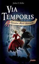 Couverture du livre « Via temporis t.1 ; opération Marie-Antoinette » de Joslan F. Keller aux éditions Scrineo