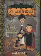 Couverture du livre « ARAMINTA SPOOK - TOME 1: MY HAUNTED HOUSE » de Angie Sage aux éditions Bloomsbury Uk