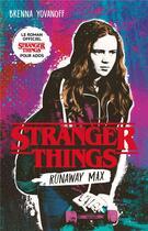 Couverture du livre « Stranger Things ; runaway max ; le roman officiel pour ados » de Brenna Yovanoff aux éditions Hachette Romans