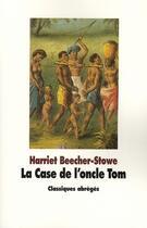 Couverture du livre « La case de l'oncle Tom » de Beecher-Stowe Harrie aux éditions Ecole Des Loisirs