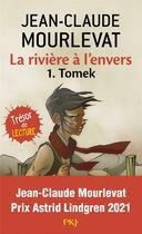 Couverture du livre « La rivière à l'envers t.1 ; Tomek » de Jean-Claude Mourlevat aux éditions Pocket Jeunesse