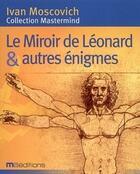 Couverture du livre « Le miroir de Léonard & autres énigmes » de Ivan Moscovich aux éditions Ma
