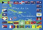 Couverture du livre « Atlas de la Caraïbe ; Caribbean atlas » de Andre Exbrayat et Cyril Exbrayat aux éditions Exbrayat