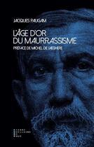 Couverture du livre « L'âge d'or du maurrassisme » de Jacques Paugam aux éditions Pierre-guillaume De Roux