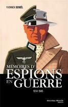 Couverture du livre « Mémoires d'espions en guerre » de Yvonnick Denoel aux éditions Nouveau Monde