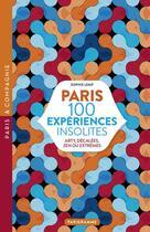 Couverture du livre « Paris 100 expériences insolites » de Sophie Lemp aux éditions Parigramme