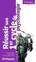 Couverture du livre « Réussir son premier cycle de psychologie (7e édition) » de Charlotte Mareau aux éditions Studyrama