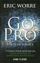 Couverture du livre « Go pro » de Worre Eric aux éditions Un Monde Different