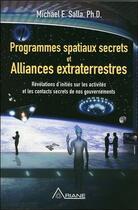 Couverture du livre « Programmes spatiaux secrets et alliances extraterrestres » de Michael E. Salla aux éditions Ariane