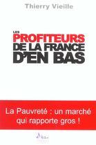 Couverture du livre « Les Profiteurs De La France D'En Bas » de Thierry Vieille aux éditions Alban