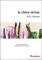 Couverture du livre « Le chien sirene » de Cevenne Jean aux éditions Decoopman