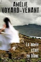 Couverture du livre « La noyée était en blanc » de Amelie Voyard-Venant aux éditions Editions Laska