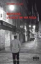 Couverture du livre « Bayonne, l'usage de ma ville » de Txomin Laxalt aux éditions Iru Errege