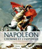 Couverture du livre « Napoléon ; l'homme et l'empereur » de David Chanteranne et Emmanuelle Papot aux éditions L'imprevu