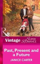 Couverture du livre « Past, Present and a Future (Mills & Boon Vintage Superromance) » de Janice Carter aux éditions Mills & Boon Series