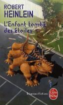 Couverture du livre « L'enfant tombé des étoiles » de Robert Heinlein aux éditions Lgf