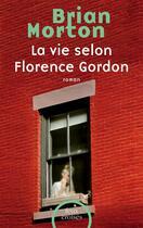 Couverture du livre « La vie selon Florence Gordon » de Brian Morton aux éditions Plon
