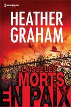 Couverture du livre « Laisse les morts en paix » de Heather Graham aux éditions Harlequin