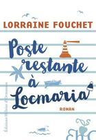 Couverture du livre « Poste restante à Locmaria » de Lorraine Fouchet aux éditions Heloise D'ormesson