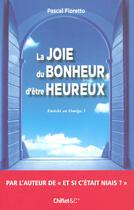 Couverture du livre « La joie du bonheur d'être heureux enrichi en oméga 3 » de Pascal Fioretto aux éditions Chiflet
