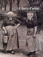 Couverture du livre « Le Berry d'antan » de Patrick Martinat aux éditions Herve Chopin