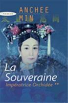 Couverture du livre « Impératrice Orchidée t.2 ; la souveraine » de Anchee Min aux éditions Succes Du Livre