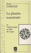 Couverture du livre « La planète numérisée » de Jean Lohisse aux éditions Labor Sciences Humaines